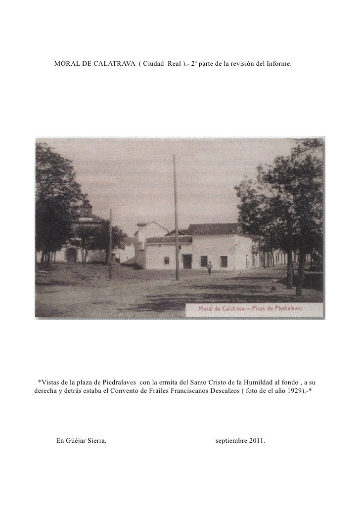 MORAL DE CALATRAVA ( Ciudad Real ).- 2ª parte de la revisión del Informe. *Vistas de la plaza de Piedralaves con la ermita...