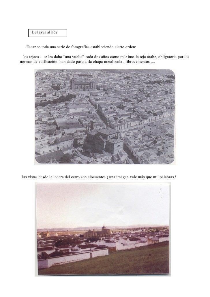 De los edificios catalogados, entresaco algunos: el Pósito y la casa de los Solis / en la plaza/ lacasa de la familia Zarc...