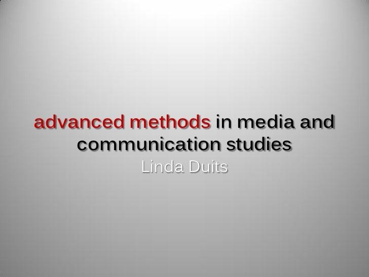 advanced methods in media and    communication studies          Linda Duits
