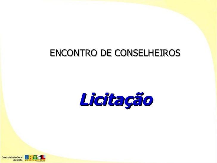 ENCONTRO DE CONSELHEIROS     Licitação