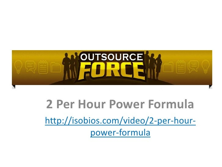 2 Per Hour Power Formula<br />http://isobios.com/video/2-per-hour-power-formula<br />