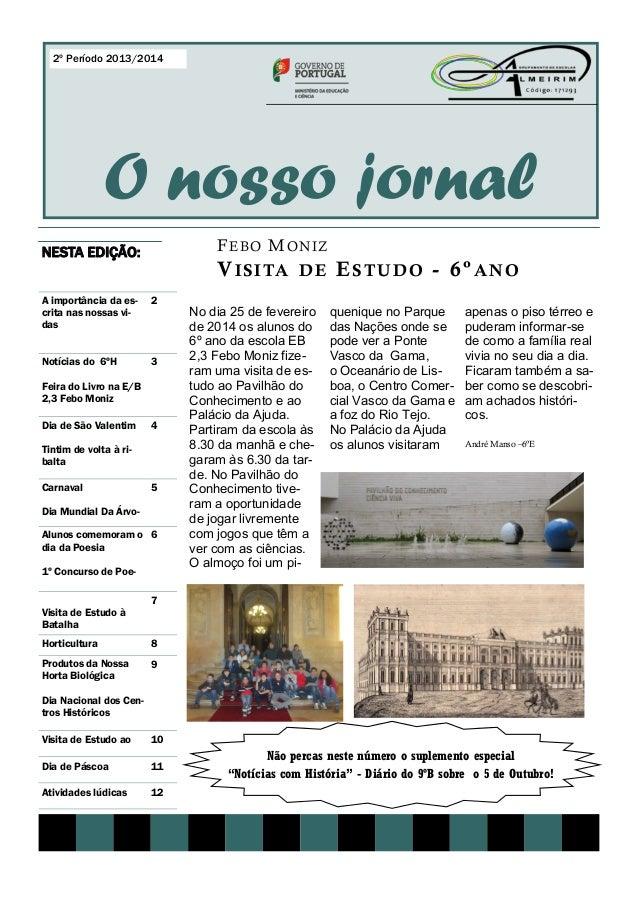 FEBO MONIZ VISITA DE ESTUDO - 6ºANO O nosso jornal No dia 25 de fevereiro de 2014 os alunos do 6º ano da escola EB 2,3 Feb...