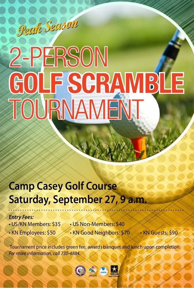 Camp Casey Golf Course Saturday, September 27, 9 a.m. 2-PERSON GOLF SCRAMBLE TOURNAMENT Entry Fees: • US/KN Members: $35		...