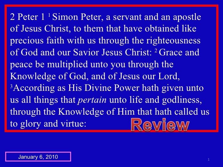 2 Peter 1  1  Simon Peter, a servant and an apostle  of Jesus Christ, to them that have obtained like precious faith with ...
