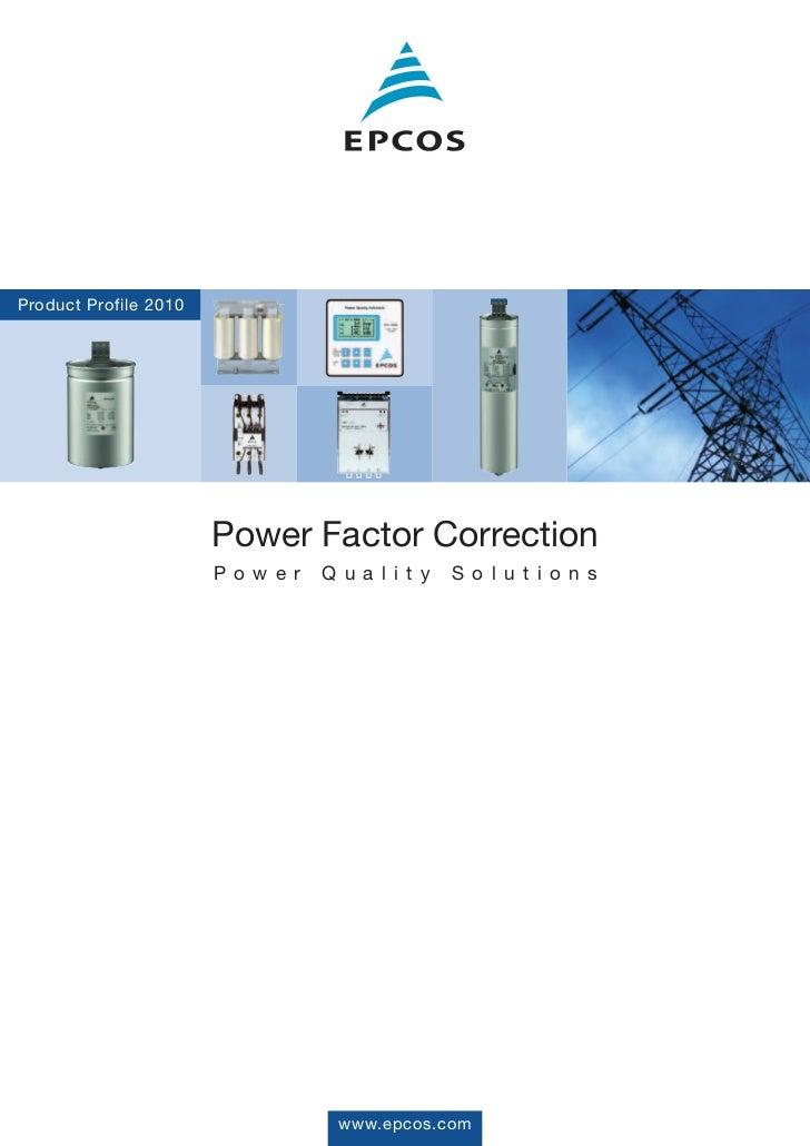 Product Profile 2010                       Power Factor Correction                       P o w e r   Q u a l i t y   S o l...