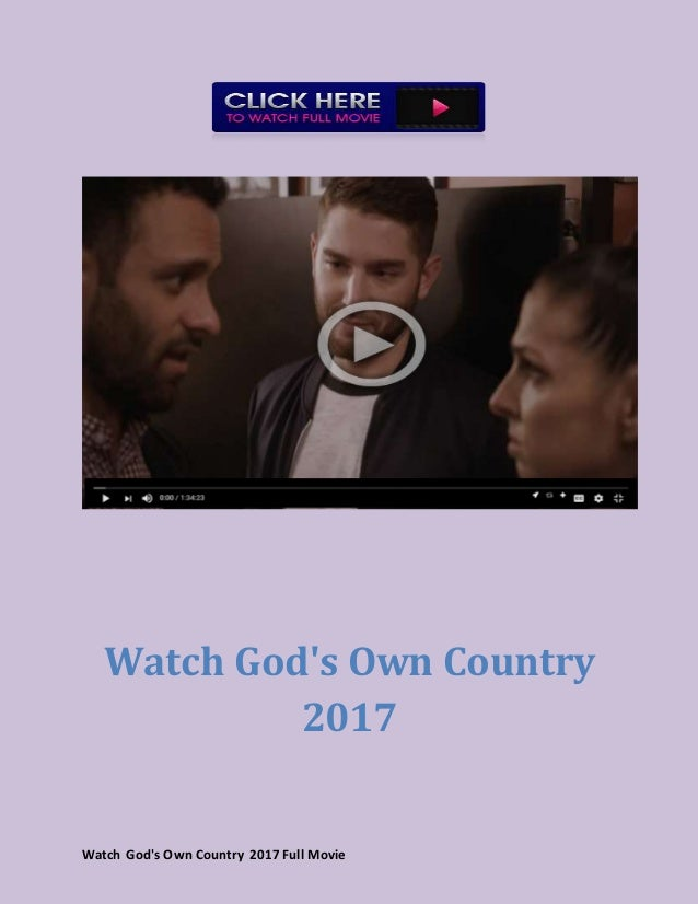 Watch God S Own Country 2017 Full Movie Hd Online