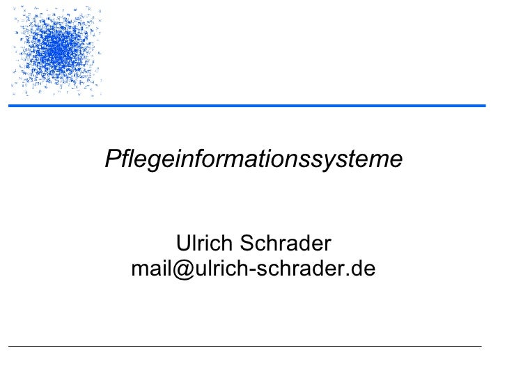 Pflegeinformationssysteme Ulrich Schrader [email_address]