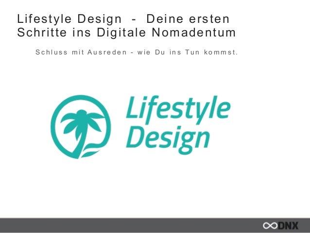 Lifestyle Design - Deine ersten Schritte ins Digitale Nomadentum S c h l u s s m i t A u s r e d e n - w i e D u i n s T u...