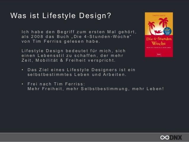 Was ist Lifestyle Design? I c h h a b e d e n B e g r i f f z u m e r s t e n M a l g e h ö r t , a l s 2 0 0 8 d a s B u ...