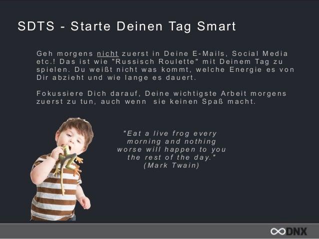 SDTS - Starte Deinen Tag Smart G e h m o r g e n s n i c h t z u e r s t i n D e i n e E - M a i l s , S o c i a l M e d i...