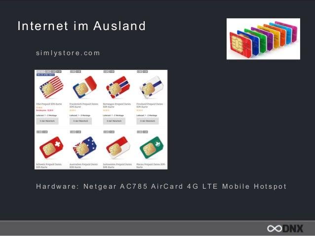 Internet im Ausland s i m l y s t o r e . c o m H a r d w a r e : N e t g e a r A C 7 8 5 A i r C a r d 4 G LT E M o b i l...