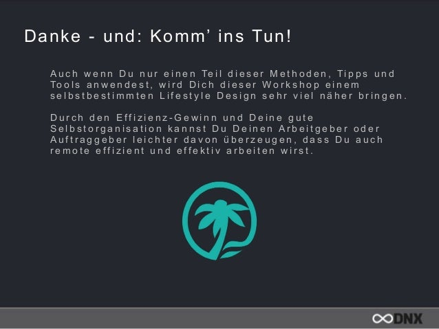 Danke - und: Komm' ins Tun! A u c h w e n n D u n u r e i n e n Te i l d i e s e r M e t h o d e n , T i p p s u n d To o ...