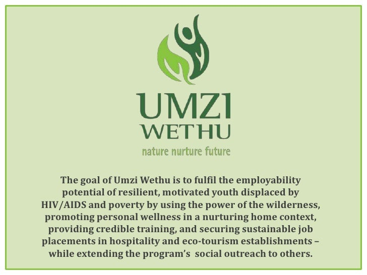 The goal of Umzi Wethu is to fulfil the employability potential of resilient, motivated youth displaced by HIV/AIDS and po...