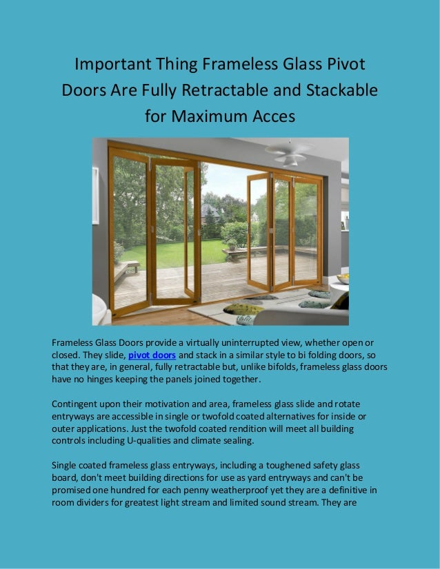 Important Thing Frameless Glass Pivot Doors Are Fully Retractable and Stackable for Maximum Acces Frameless Glass ...  sc 1 st  SlideShare : stackable doors - pezcame.com