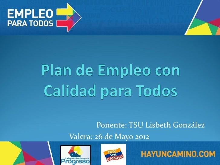 Ponente: TSU Lisbeth GonzálezValera; 26 de Mayo 2012