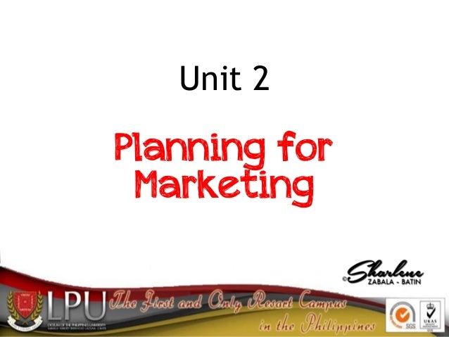 Unit 2  Planning for Marketing