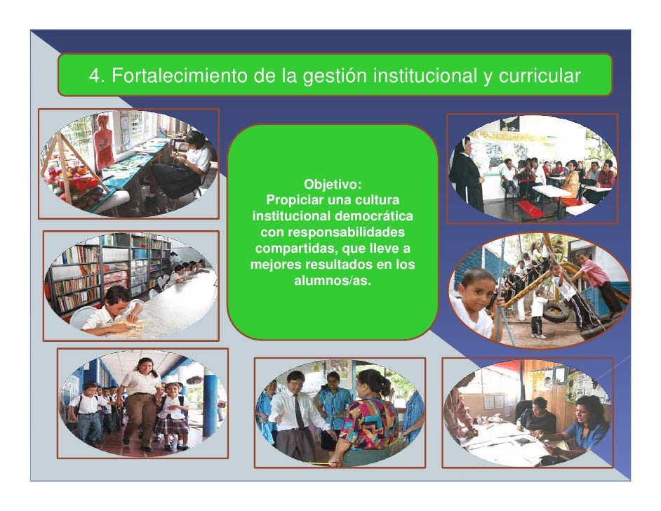 4. Fortalecimiento de la gestión institucional y curricular                                 Objetivo:                     ...