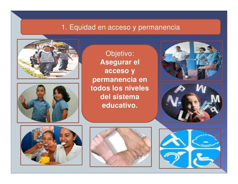 1. Equidad en acceso y permanencia               Objetivo:            Asegurar el             acceso y          permanenci...