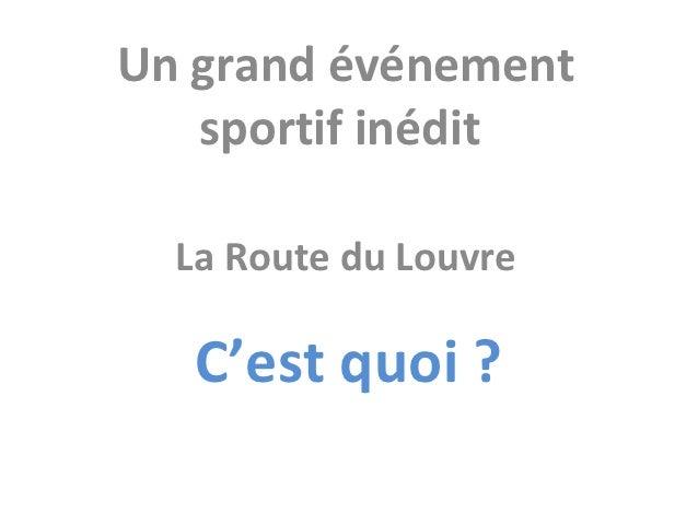 Un grand événement   sportif inédit  La Route du Louvre   C'est quoi ?