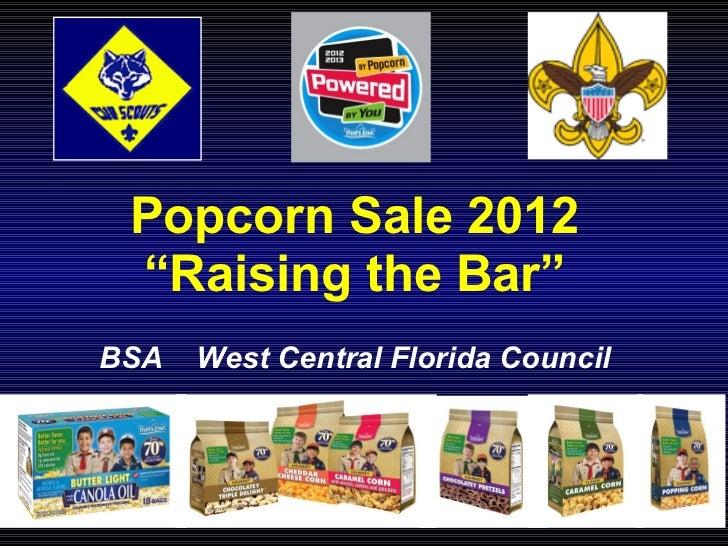 "Popcorn Sale 2012 ""Raising the Bar""BSA   West Central Florida Council"
