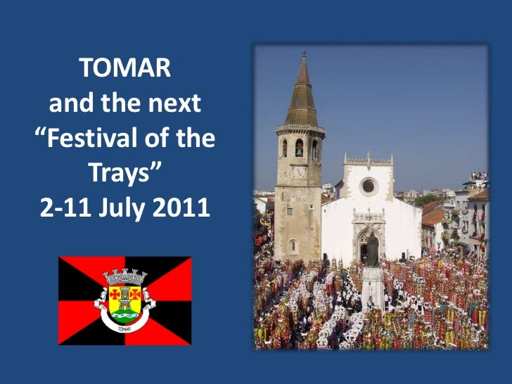 "TOMAR<br />andthenext ""Festival oftheTrays""<br />2-11 July 2011<br />"