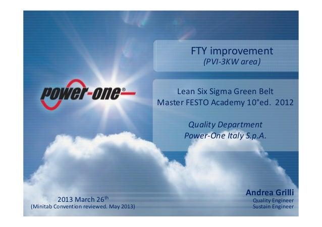 Andrea GrilliQuality EngineerSustain EngineerLean Six Sigma Green BeltMaster FESTO Academy 10°ed. 2012Quality DepartmentPo...