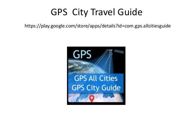 GPS City Travel Guide https://play.google.com/store/apps/details?id=com.gps.allcitiesguide