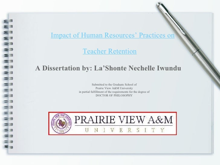 Impact of Human Resources' Practices on Teacher Retention   A Dissertation by: La'Shonte Nechelle Iwundu Submitted to the ...