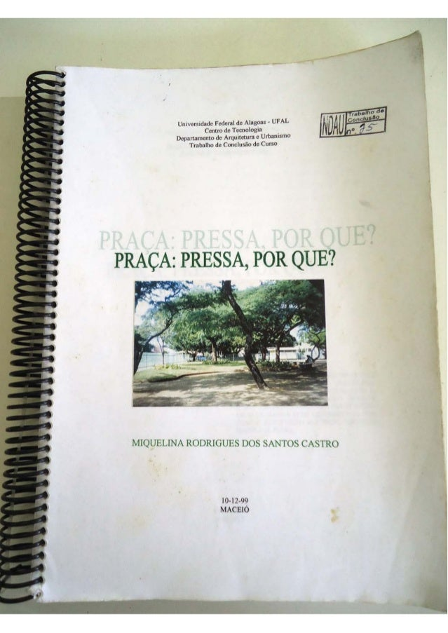 UnivefSldade Federal de Alagoas· UFAL  Centro de Tocnologia  Departamento de ArquitClUnl e Urbanismo  Trabalho de Concludo...