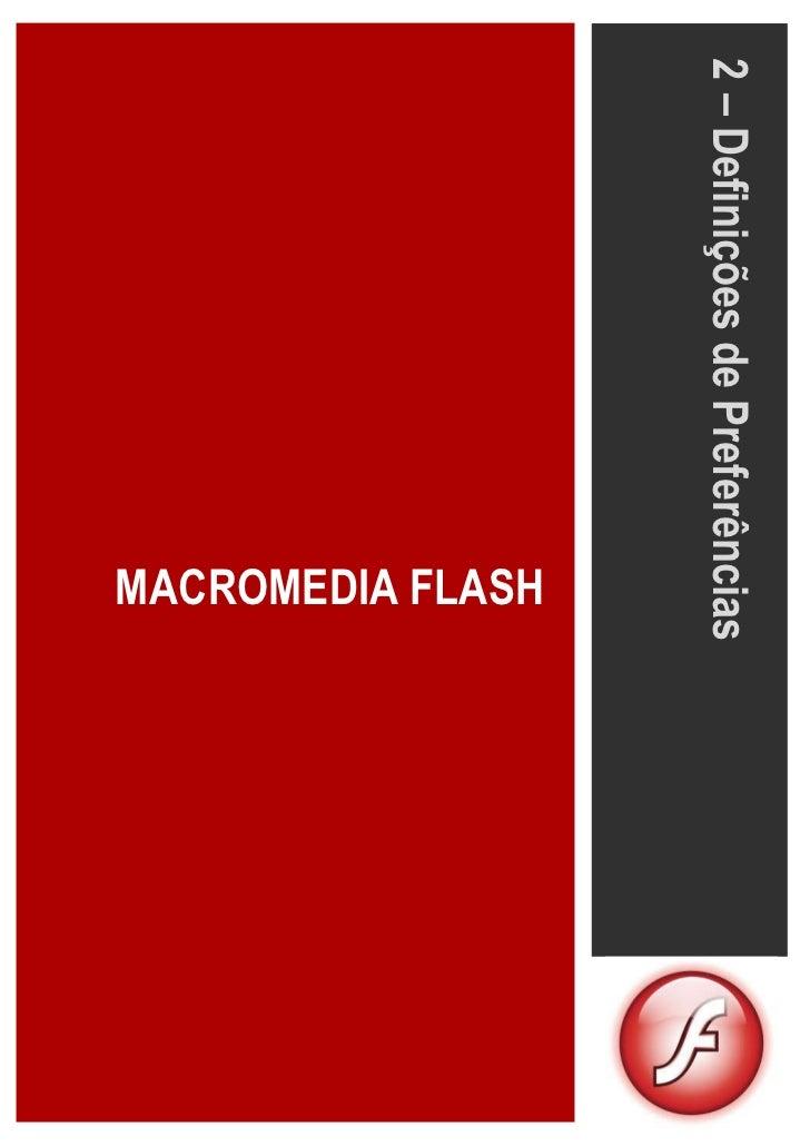 2 – Definições de Preferências                         MACROMEDIA FLASH