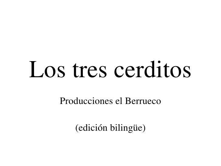 Los tres cerditos Producciones el Berrueco (edición bilingüe)