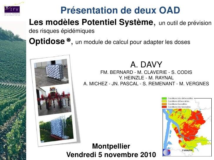 Présentation de deux OADLes modèles Potentiel Système, un outil de prévisiondes risques épidémiquesOptidose ®, un module d...