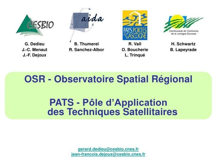 OSR : Observatoire Spatial Régional / PATS : Pôle d'Aplication des Techniques Satellitaires