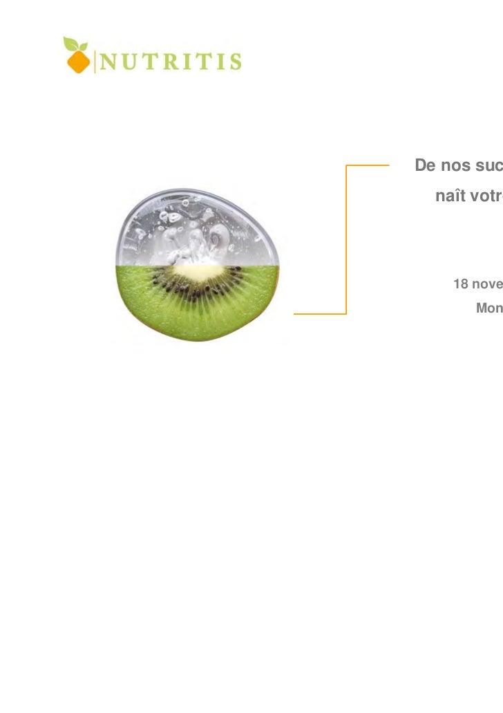 De nos sucres de fruits…  naît votre différence    18 novembre 2011       Montpellier