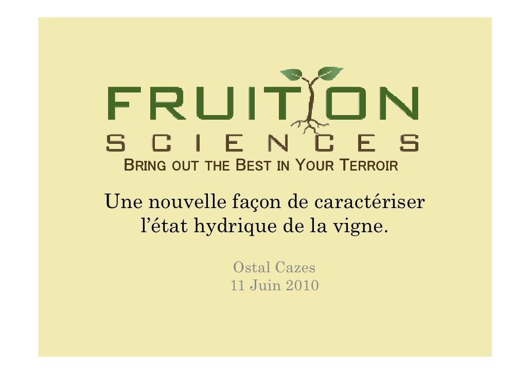 BRING OUT THE BEST IN YOUR TERROIRUne nouvelle façon de caractériser   l'état hydrique de la vigne.               Ostal Ca...