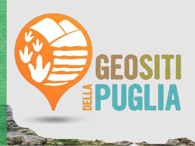 """Progetto GEOSITI """"Servizio di ricognizione e verifica del patrimonio geologico esistente, con individuazione dei geositi e..."""