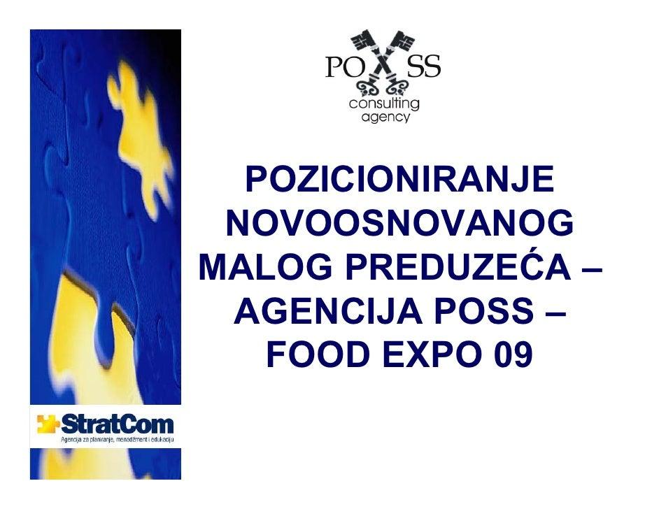 POZICIONIRANJE NOVOOSNOVANOGMALOG PREDUZEĆA – AGENCIJA POSS –   FOOD EXPO 09