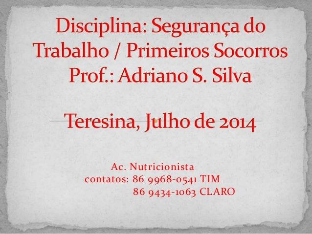 Ac. Nutricionista contatos: 86 9968-0541 TIM 86 9434-1063 CLARO
