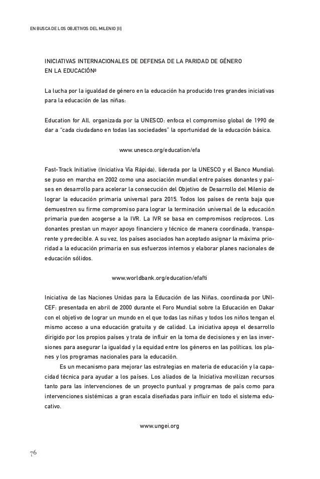 76 EN BUSCA DE LOS OBJETIVOS DEL MILENIO [II] INICIATIVAS INTERNACIONALES DE DEFENSA DE LA PARIDAD DE GÉNERO EN LA EDUCACI...