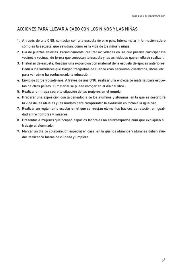 93 GUÍA PARA EL PROFESORADO ACCIONES PARA LLEVAR A CABO CON LOS NIÑOS Y LAS NIÑAS 1. A través de una ONG, contactar con un...