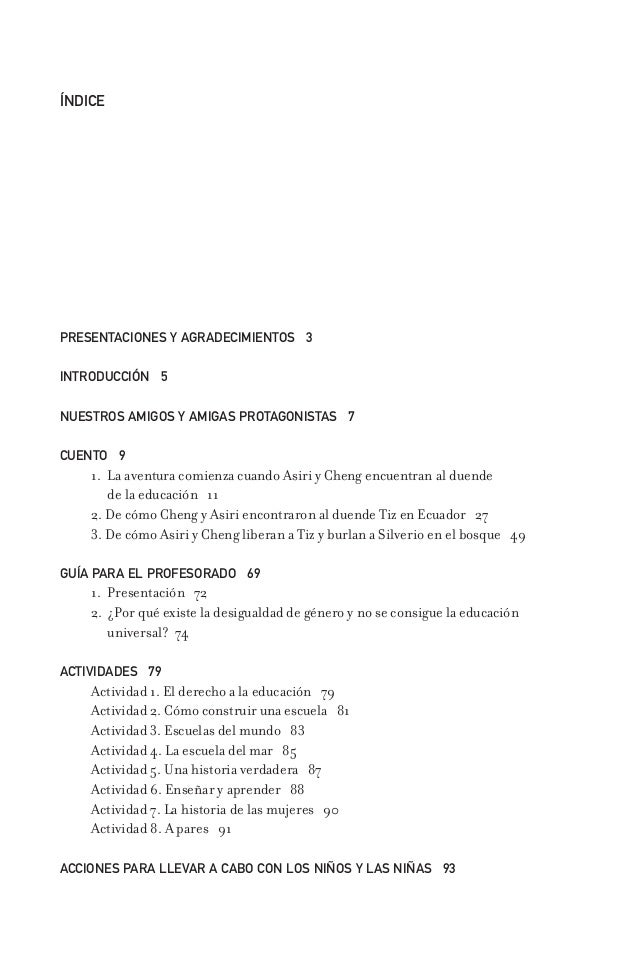 ÍNDICE PRESENTACIONES Y AGRADECIMIENTOS 3 INTRODUCCIÓN 5 NUESTROS AMIGOS Y AMIGAS PROTAGONISTAS 7 CUENTO 9 1. La aventura ...