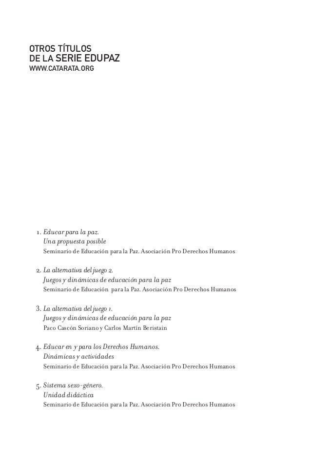 OTROS TÍTULOS DE LA SERIE EDUPAZ WWW.CATARATA.ORG 1. Educar para la paz. Una propuesta posible Seminario de Educación para...