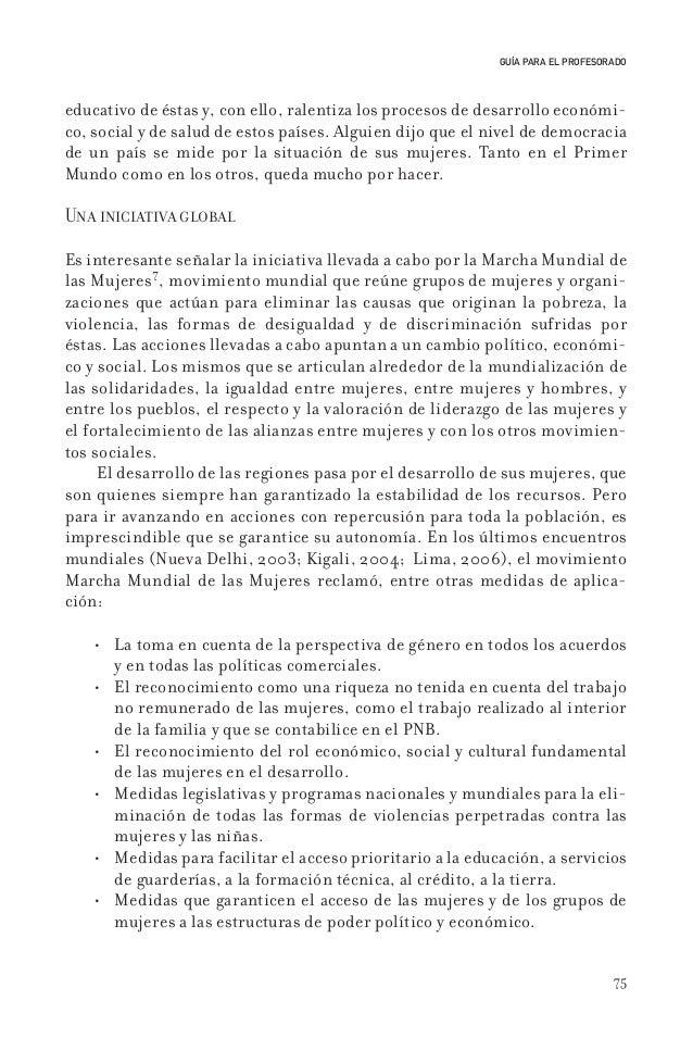 75 GUÍA PARA EL PROFESORADO educativo de éstas y, con ello, ralentiza los procesos de desarrollo económi- co, social y de ...