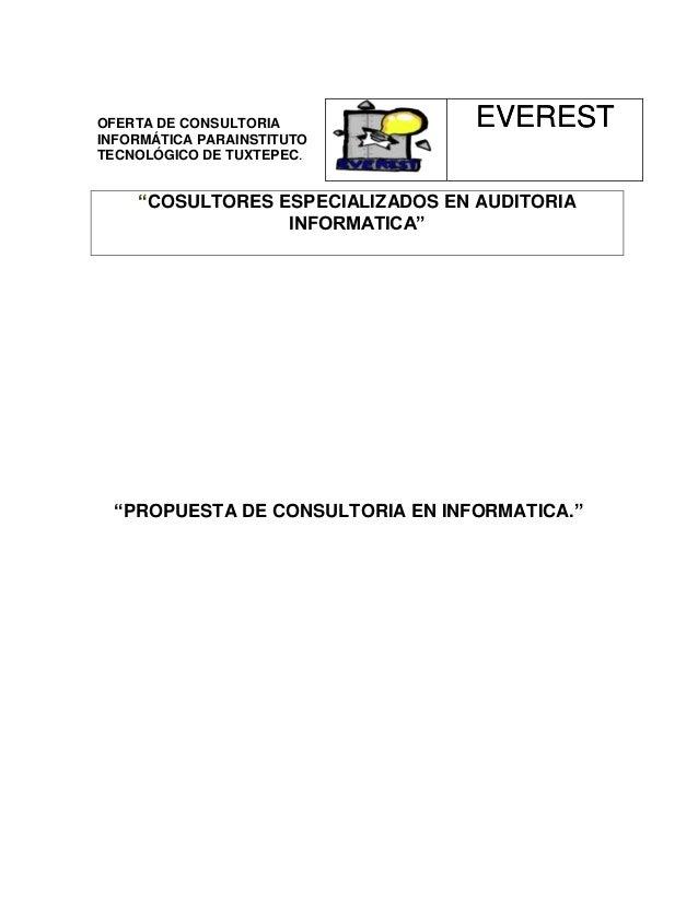 """OFERTA DE CONSULTORIA INFORMÁTICA PARAINSTITUTO TECNOLÓGICO DE TUXTEPEC.  EVEREST  """"COSULTORES ESPECIALIZADOS EN AUDITORIA..."""