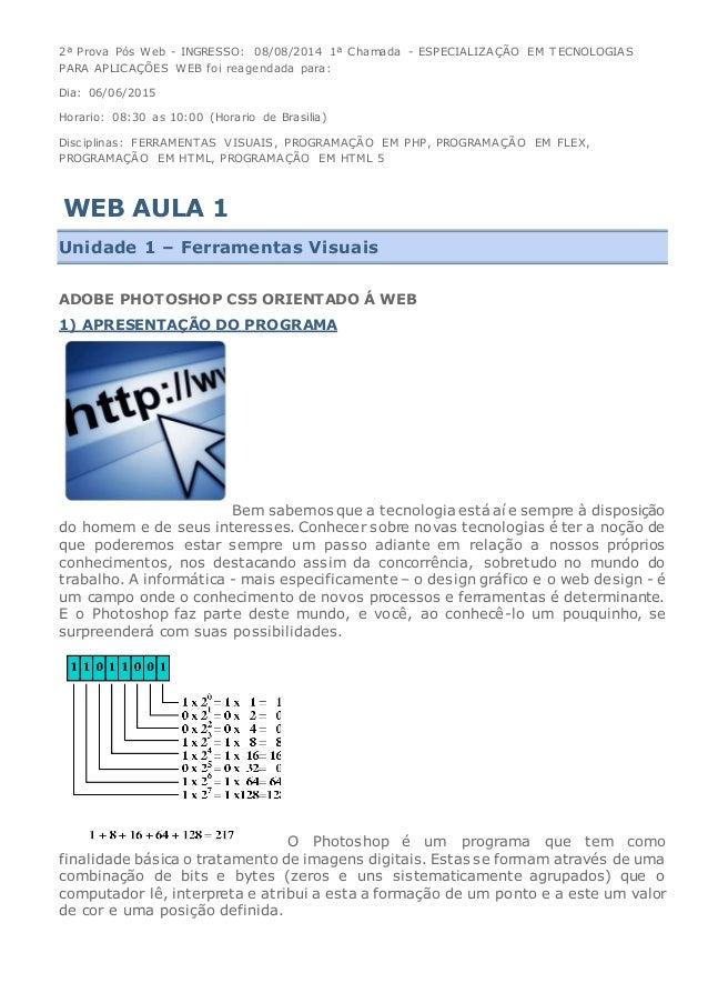 2ª Prova Pós Web - INGRESSO: 08/08/2014 1ª Chamada - ESPECIALIZAÇÃO EM TECNOLOGIAS PARA APLICAÇÕES WEB foi reagendada para...