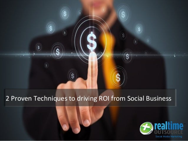 2 Proven Techniques to driving ROI from Social Business