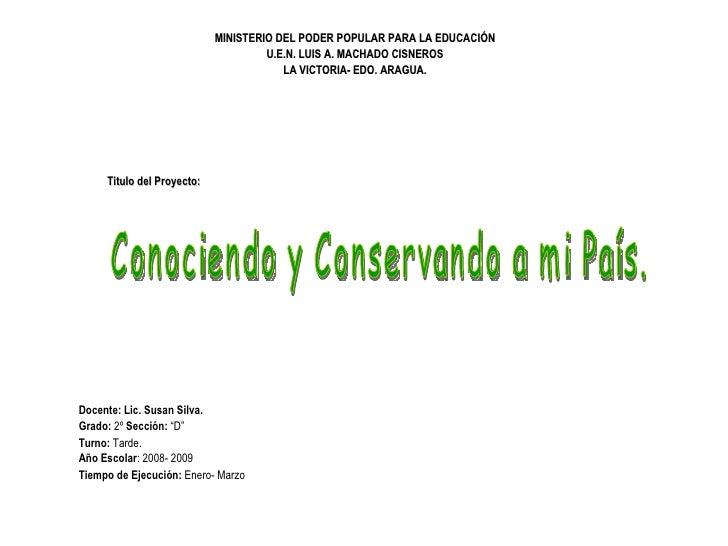 MINISTERIO DEL PODER POPULAR PARA LA EDUCACIÓN U.E.N. LUIS A. MACHADO CISNEROS LA VICTORIA- EDO. ARAGUA. Docente: Lic. Sus...