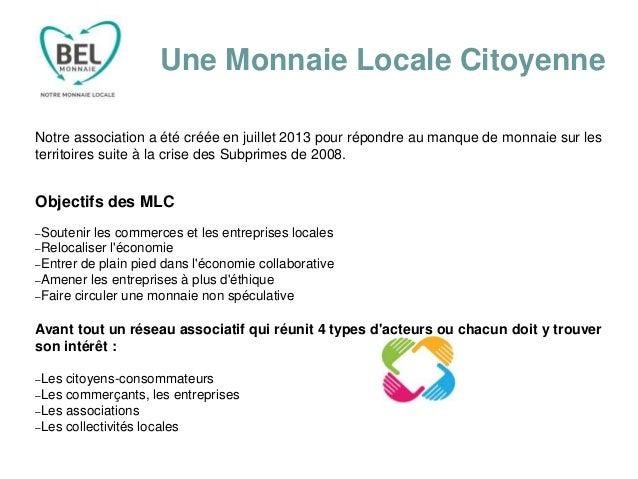 Une Monnaie Locale Citoyenne Notre association a été créée en juillet 2013 pour répondre au manque de monnaie sur les terr...