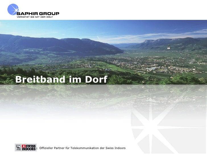 Breitband im Dorf Offizieller Partner für Telekommunikation der Swiss Indoors