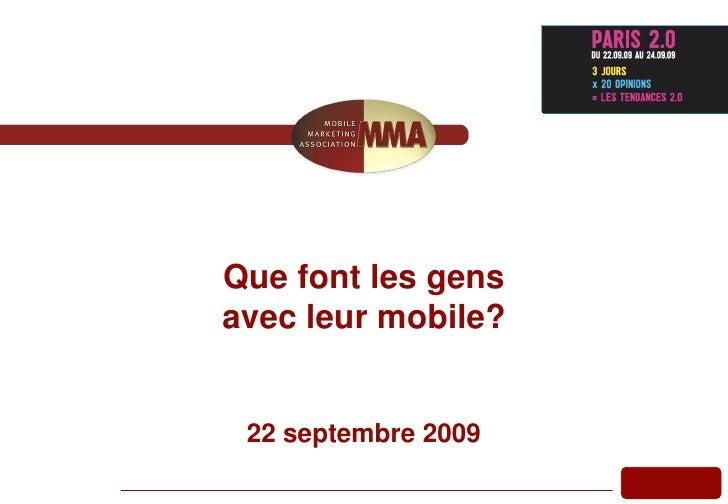Que font les gens avec leur mobile?    22 septembre 2009